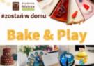 Bake & Play #zostań w domu – historyczna edycja konkursu dla młodych cukierników