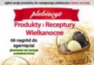 Oddaj swój głos!  Plebiscyt Produkty i Receptury Wielkanocne!