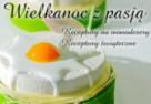 Wielkanoc z pasją - receptury