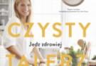 Czysty Talerz: Jedz zdrowiej z Gwyneth Paltrow