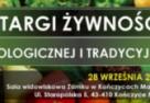 I Targi Żywności Ekologicznej i Tradycyjnej na Śląsku Cieszyńskim