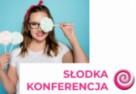 Jedyne spotkanie dla osób, które zajmują się słodkim biznesem w Polsce