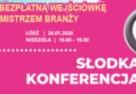 Słodka Konferencja – musisz tu być!