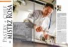 Pastry + chef = mistrz Rosiński, pieczywo online i polski chleb z dyplomem Le Cordon Bleu - nowy Mistrz Branży